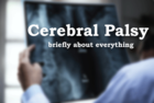 Brief article about Cerebral palsy